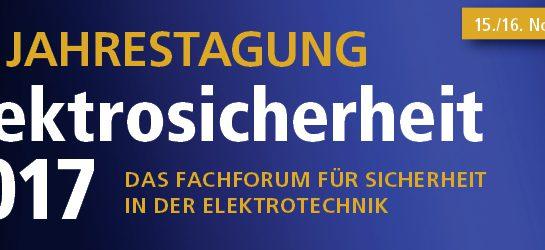 Jahrestagung Elektrosicherheit 2017