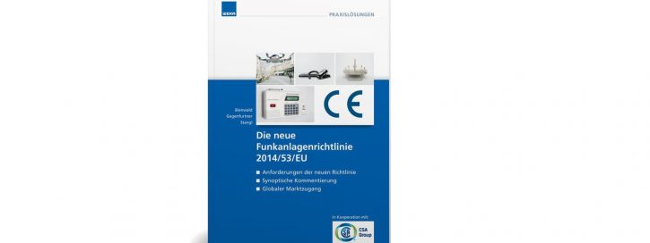 Die neue Funkanlagenrichtlinie 2014/53/EU: Anforderungen der neuen Richtlinie, synoptische Kommentierung und globaler Marktzugang