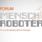 """Kooperation von Mensch und Roboter: Das WEKA-Forum """"Mensch Roboter"""" in Stuttgart liefert Antworten"""