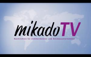 mikadoTV für die Holzbaubranche
