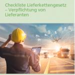 Checkliste Lieferkettengesetz – Verpflichtung von Lieferanten
