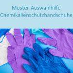 Auswahlhilfe Chemikalienschutzhandschuhe